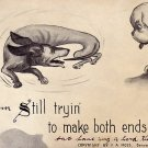 Still tryin' to make both ends meet! Fred L Cavally Jr. 1909 Vintage Postcard - 2372