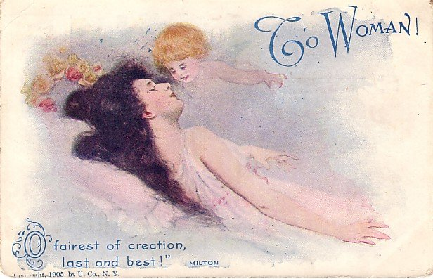 To Woman O Fairest of Creation, 1905 Vintage Postcard - 3794