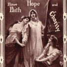 Have Faith, Hope and Charity, 1906 Vintage Postcard - 3915