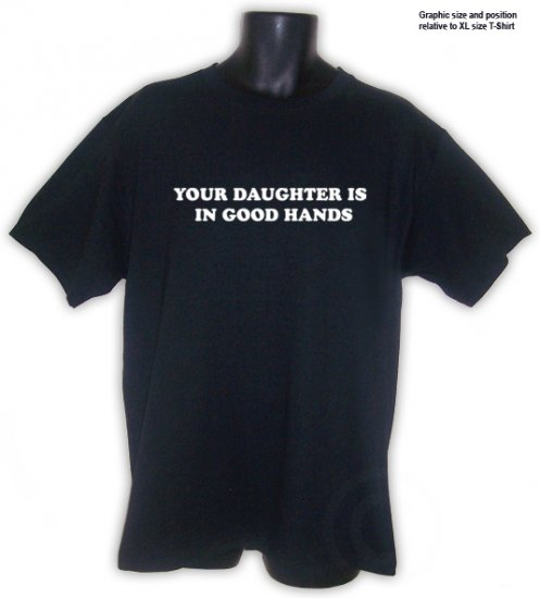 Your Daughter Is in Good Hands funny black t-shirt S, M, L, XL