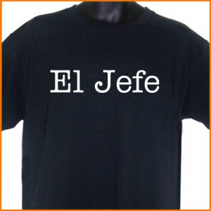 EL JEFE - THE BOSS Spanish T-Shirt S, M, L, XL