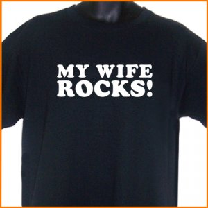 MY WIFE ROCKS T-Shirt S, M, L, XL ~  FREE SHIPPING