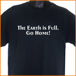 Earth Is Full - Go Home T-Shirt  2XL ~ FREE SHIPPING