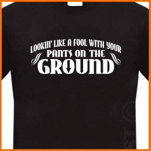 Pants On The Ground t-shirt Tee  S, M, L, XL, 2XL