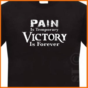 Pain is Temporary Victory is Forever T-shirt Black S -XL