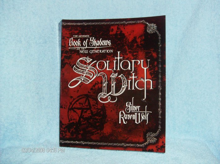 the Ultimate Book of Shadows for the New Generation Solitary Witch