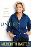 New UNTIED; A MEMOIR OF FAME & FLOUNDERING by Merideth Baxter Hardcover Book 2011