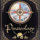 New PIRATEOLOGY: The Complete Book of Pirates Kids ILLUSTRATED HARDCOVER Gift