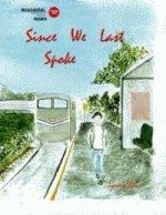 """""""Since We Last Spoke"""""""