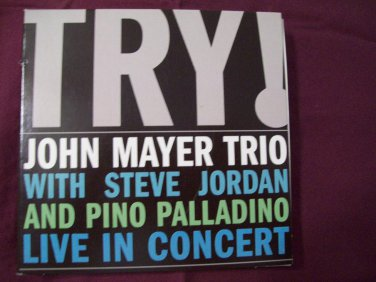 TRY by John Mayer Trio Steve Jordan and Pino Palladino LIVE IN CONCERT Aware Records BMG Direct