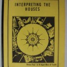 Interpreting the Houses by Paul & O'Toole