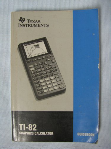 Texas Instruments TI-82 Graphing Calculator Guide Book