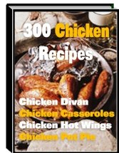 300 Mouthwatering Chicken Recipes - eBook