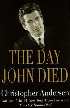 The Day John Died Book JFK Jr NEW HC