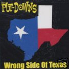 The Put-Downs CD Wrong Side of Texas EX MOTARDS  $6.99 ~ FREE S/H