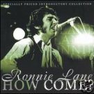 Ronnie Lane CD How Come? ex SMALL FACES  $9.99 ~ FREE SHIPPING