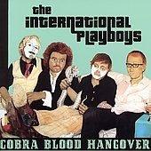 The International Playboys CD Cobra Blood Hangover RAWK! ~ FREE SHIPPING