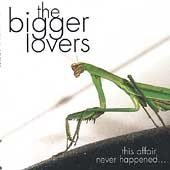 The Bigger Lovers CD This Affair Never Happened  $7.99 ~ FREE SHIPPING