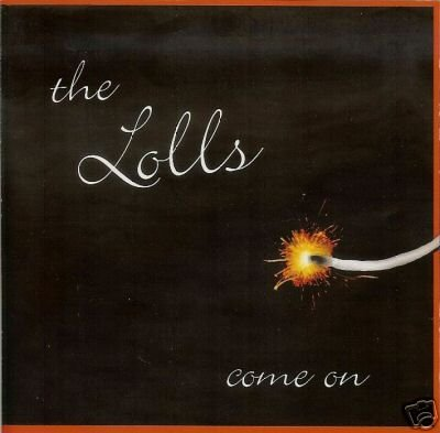 The Lolls CD Come On ~ FREE SHIPPING