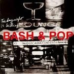 Bash & Pop CD  Friday Night Is Killing Me $7.99 ~ FREE SHIPPING ex THE REPLACEMENTS