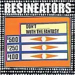 The Resineators CD Don't F**k with the Fantasy  $7.99 ~ FREE SHIPPING YEAH!!!!