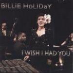 Billie Holiday CD I Wish 19 TRACKS NEW $7.99 ~ FREE SHIPPING