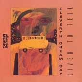 Eleventh Dream Day CD Lived to Tell $9.99 ~ FREE SHIPPING