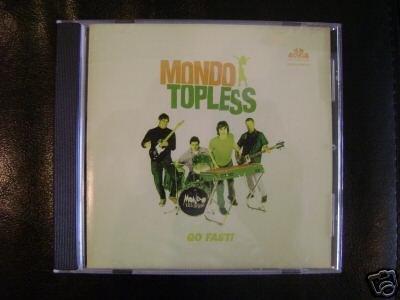 Mondo Topless CD Go Fast $9.99 ~ FREE SHIPPING ~ GET HIP b3 organ