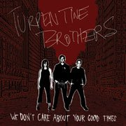 The Turpentine Brothers CD We Don't Care  $7.99 ~ FREE SHIPPING ALIVE PUNK ROK