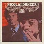 Nicolai Dunger CD Soul Rush  $7.99 ~ FREE SHIPPING SCANDI VAN MORRISON