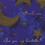 Imbroco CD Are you ~ FREE SHIPPING~ $8.99 my Lionkiller DEEP ELM