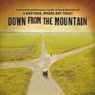 Down From the Mountain CD O Brother Where Art Thou live ~ FREE SHIPPING~ $9.99