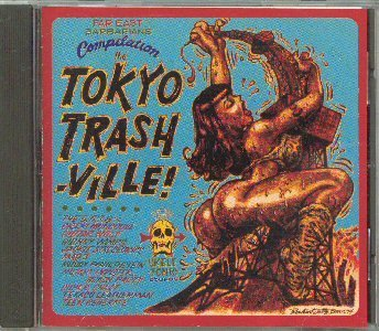 VA: Tokyo Trashville CD ~ FREE SHIPPING~  w/ The 5 6 7 8's GUITAR WOLF SUPERSNAZZ TEENGENERATE