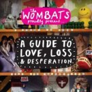The Wombats CD FREE S&H ~ $9.99 ~ A Guide to Love, Loss LET'S DANCE TO JOY DIVISION