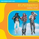 FREE S&H ~ $9.99 ~ Os Mutantes CD Everything is Possible 60s PSYCH WORLD POP