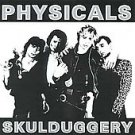 FREE S&H ~ The Physicals CD SkullDuggery '77 UK GLAM PUNK maniacs