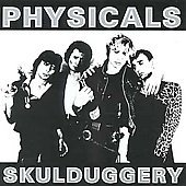 FREE S&H ~ The Physicals CD SkullDuggery '77 UK GLAM PUNK maniacs