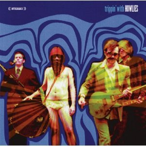 FREE S&H ~ $9.99 ~ The Howlies CD Trippin' with