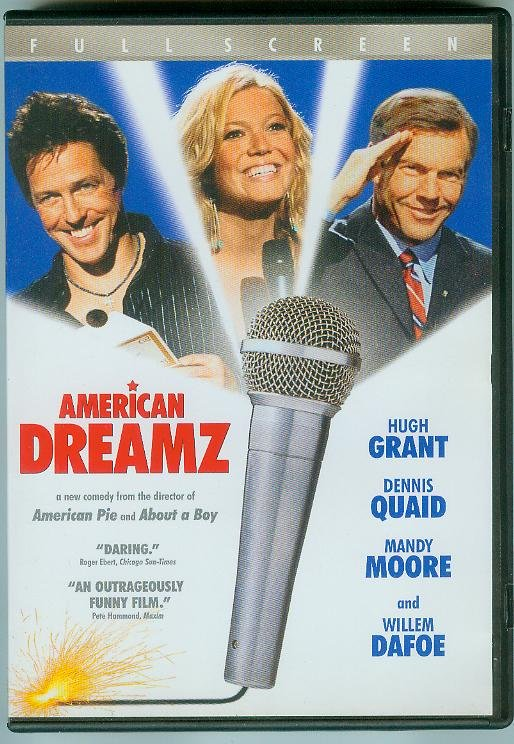 AMERICAN DREAMZ PLAYED ONCE (2006) MANDY MOORE/HUGH GRANT/DENNIS QUAID/WILLIAM DAFOE