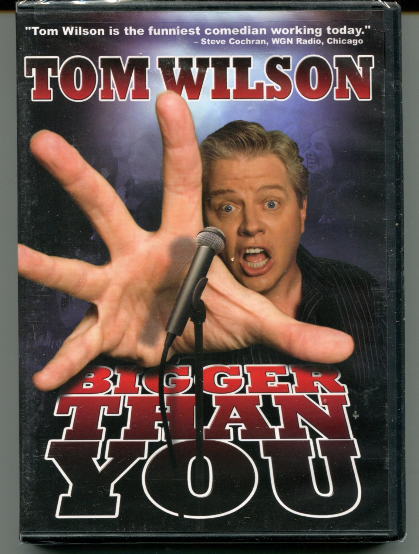 Tom Wilson: Bigger Than You (DVD 2009)