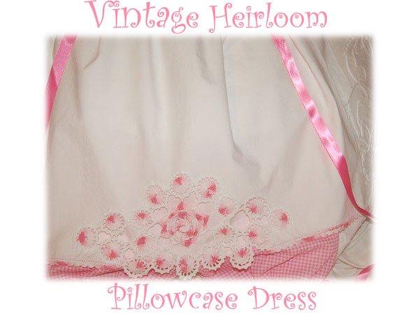 Hope - Vintage Pillowcase Dress - Heirloom Dress - Little Girl Special Occasions Dress