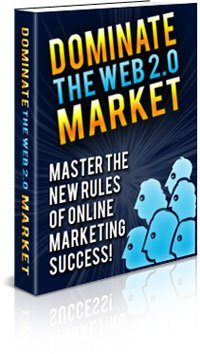 Dominate The Web 2.0 Market