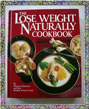 Lose Weight Naturally Cookbook by Sharon Claessens 1985