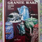 Granite Ware Encyclopedia Color Shapes Value Guide 1993