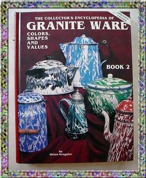 Granite Ware Encyclopedia Color Shapes Value Guide 1993