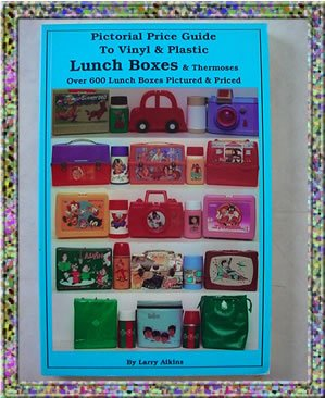 Lunch Boxes Vinyl & Plastic Price Guide 1992