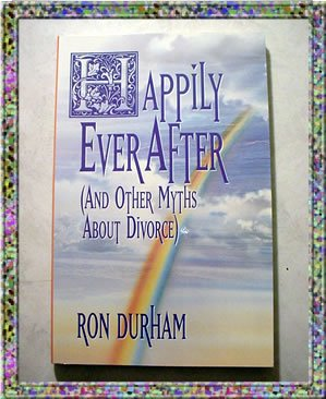 Happily Ever After and Other Myths About Divorce Durham