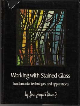 Working with Stained Glass, Jean Jacques Duval, 1972 - fundamental techniques, applications