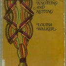 Graded Lessons in Macrame Knotting and Netting, Louisa Walker -Paperback