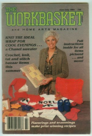 Workbasket June-July 1981 Bazaar Items: Needlework, Crafts, Foods, Gardening